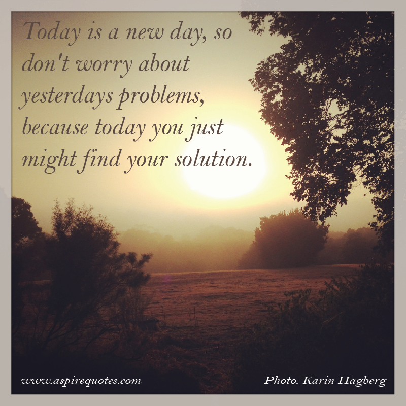 Today is a brand new day | Aspire Quotes